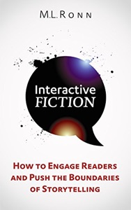 Interactive Fiction: How To Engage Readers…