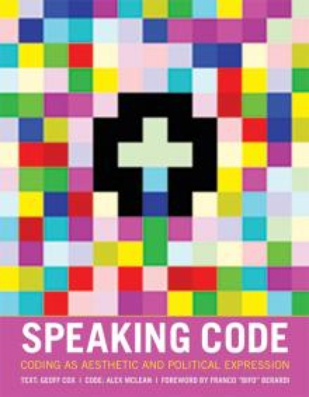 Speaking Code: coding as aesthetic and political expression